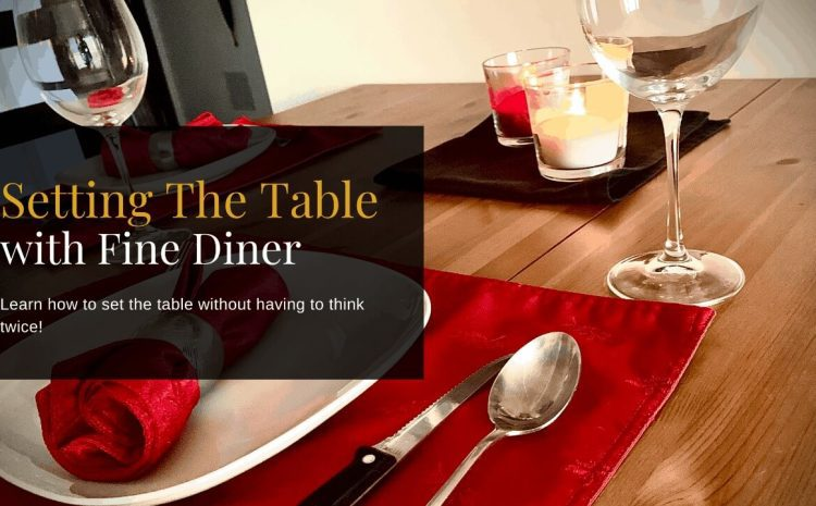 Setting the Table with Fine Diner